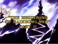 The Beginning of Rainbow Land